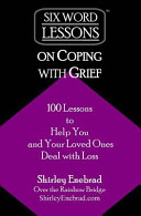 Six Word Lessons On Coping With Grief