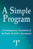 A Simple Program  A Contemporary Translation of the Book Alcoholics Anonymous