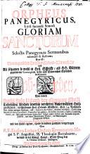 Orpheus Panegyricus, Lyra facunde Sonora Gloriam Sanctorum in Selectis Panegyricis Sermonibus adornans & illustrans