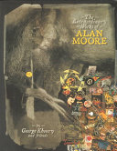 The Extraordinary Works of Alan Moore Of Alan Moore Tells Moore S Story As The