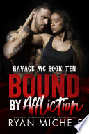 Bound By Affliction Ravage Mc Bound Series Book Four