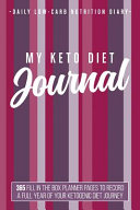 My Keto Diet Journal Daily Low Carb Nutrition Diary 6 X 9