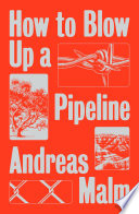 How to Blow Up a Pipeline Book PDF