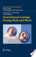 Gravitational Lensing  Strong  Weak and Micro