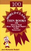 100 World class Thin Books  Or  What to Read when Your Book Report is Due Tomorrow