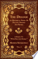 The Deluge - Vol. I. - An Historical Novel Of Poland, Sweden And Russia Sienkiewicz S 1893 Historical Novel The Deluge