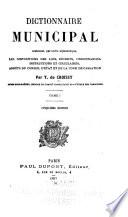 Dictionnaire municipal  contenant  par ordre alphab  tique  les dispositions des lois  d  crets  ordonnances