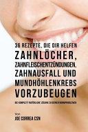 36 Rezepte, Die Dir Helfen Zahnlöcher, Zahnfleischentzündungen, Zahnausfall Und Mundhöhlenkrebs Vorzubeugen