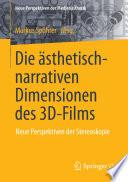 Die ästhetisch-narrativen Dimensionen des 3D-Films