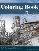 Ocean 30 Pictures  Sketch Grey Scale Coloring Book for Kids Adults and Grown Ups