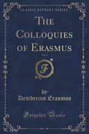 The Colloquies of Erasmus  Vol  1  Classic Reprint