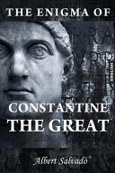 The Enigma Of Constantine The Great