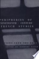 Peripheries of Nineteenth century French Studies