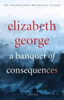A Banquet Of Consequences : darkly disturbing case, with barbara...