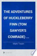 The Adventures of Huckleberry Finn  Tom Sawyer s Comrade