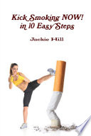 Kick Smoking Now in 10 Easy Steps
