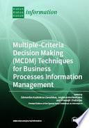 Multiple Criteria Decision Making Mcdm Techniques For Business Processes Information Management