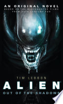 Alien: Out Of The Shadows : and aliens an original novel based on...