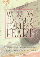 Words From A Fearless Heart : nature, family life, humor, human values, courage,...