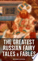 THE GREATEST RUSSIAN FAIRY TALES   FABLES  With Original Illustrations