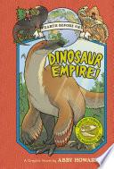 Dinosaur Empire Earth Before Us 1