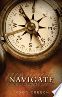Navigate  Simplifying the Search for God s Will