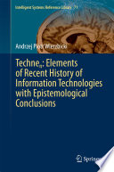 Technen  Elements of Recent History of Information Technologies with Epistemological Conclusions