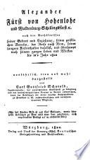 Lebensgeschichte Alexanders Fürsten von Hohenlohe und Waldenburg-Schillingsfürst ... bis ins Jahr 1822