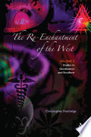 The Re-Enchantment of the West, Vol 2 Alternative Spiritualities, Sacralization, Popular Culture and Occulture