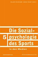 Die Sozialpsychologie des Sports in den Medien