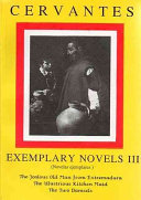 Exemplary Novels  The jealous old man from Extremadura  The illustrious kitchen maid  The two damsels