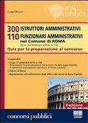 300 istruttori amministrativi 110 funzionari amministrativi nel Comune di Roma  Quiz per la preparazione al concorso