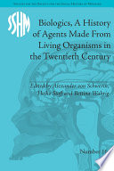 Biologics  A History of Agents Made From Living Organisms in the Twentieth Century