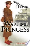 My Story  Wartime Princess