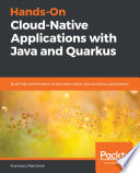 Hands On Cloud Native Applications With Java And Quarkus