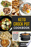 Keto Crock Pot Cookbook Top 60 Delicious And Easy To Make Keto Recipes You Should Know