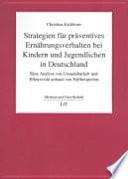 Strategien für präventives Ernährungsverhalten bei Kindern und Jugendlichen in Deutschland