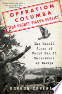Operation Columba The Secret Pigeon Service