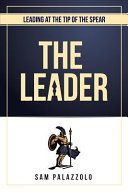 Leading At The Tip Of The Spear : for doing so little, leadership...