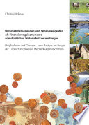 Unternehmensspenden und Sponsorengelder als Finanzierungsinstrumente von staatlichen Naturschutzverwaltungen
