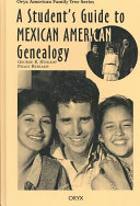 A Student s Guide to Mexican American Genealogy