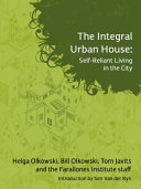 The Integral Urban House: Self Reliant Living in the City