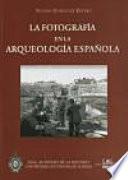 La fotografía en la arqueología española (1860-1960)