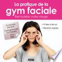 Gymnastique faciale   remodelez votre visage