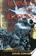 Burning All Illusions