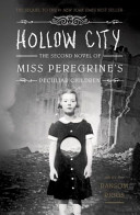 Hollow C  ty  The Second Novel of M  ss Peregr  ne s Ch  ldren  M  ss Peregr  ne s Home for Pecul  ar Ch  ldren  by Ransom R  ggs  2014  Hardcover