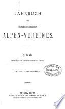 Jahrbuch des Oesterreichischen Alpen-Vereines, redigirt von E. von Mojsisovics