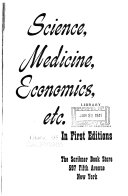 Science  medicine  economics  etc   in first editions
