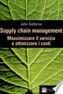 Supply chain management: massimizzare il servizio e ottimizzare i costi