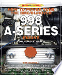 How To Power Tune The Bmc Bl Rover 998 A Series Engine For Road And Track